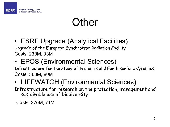 ESFRI European Strategy Forum on Research Infrastructures Other • ESRF Upgrade (Analytical Facilities) Upgrade