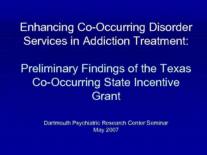 Enhancing Co-Occurring Disorder Services in Addiction Treatment: Preliminary Findings of the Texas Co-Occurring State