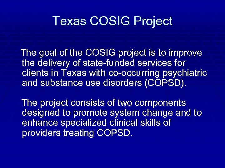 Texas COSIG Project The goal of the COSIG project is to improve the delivery
