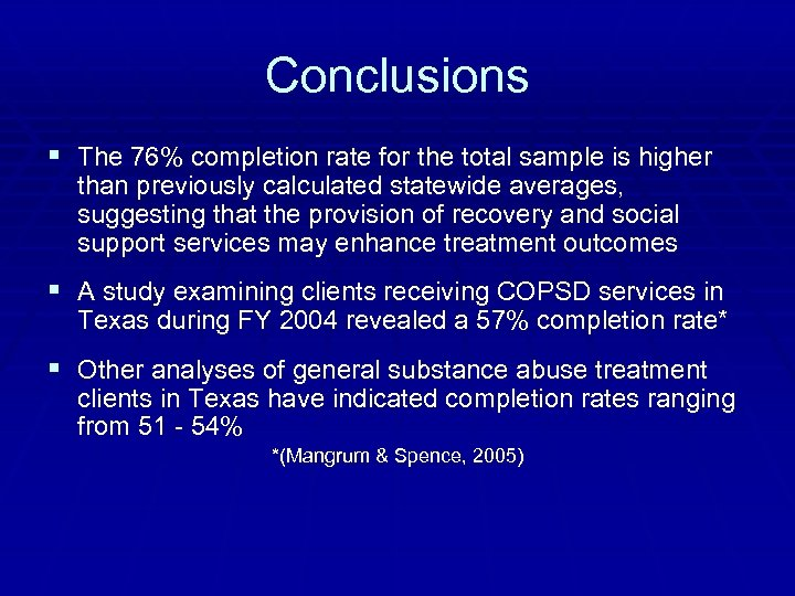 Conclusions § The 76% completion rate for the total sample is higher than previously