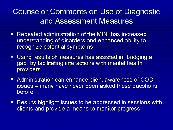 Counselor Comments on Use of Diagnostic and Assessment Measures § Repeated administration of the