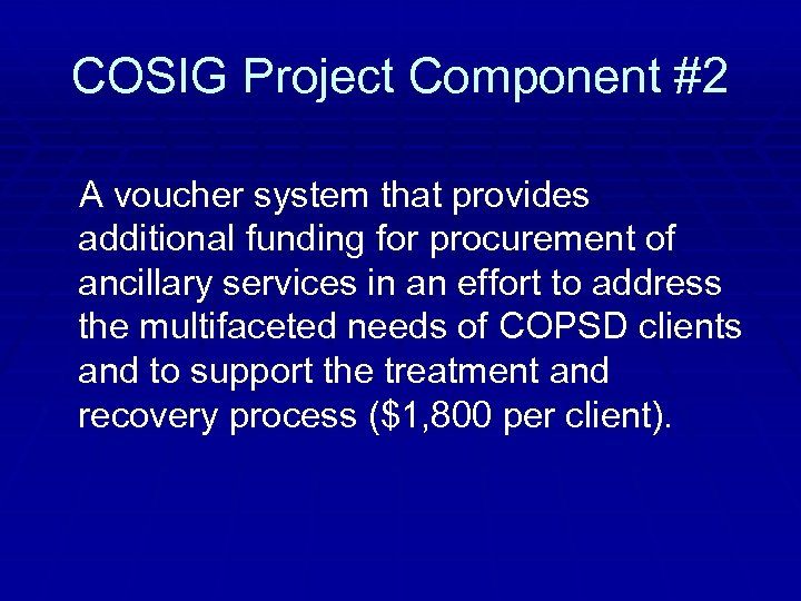 COSIG Project Component #2 A voucher system that provides additional funding for procurement of