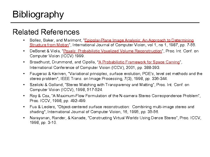 """Bibliography Related References • • Bolles, Baker, and Marimont, """"Epipolar-Plane Image Analysis: An Approach"""