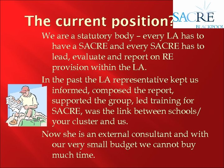 The current position? We are a statutory body – every LA has to have