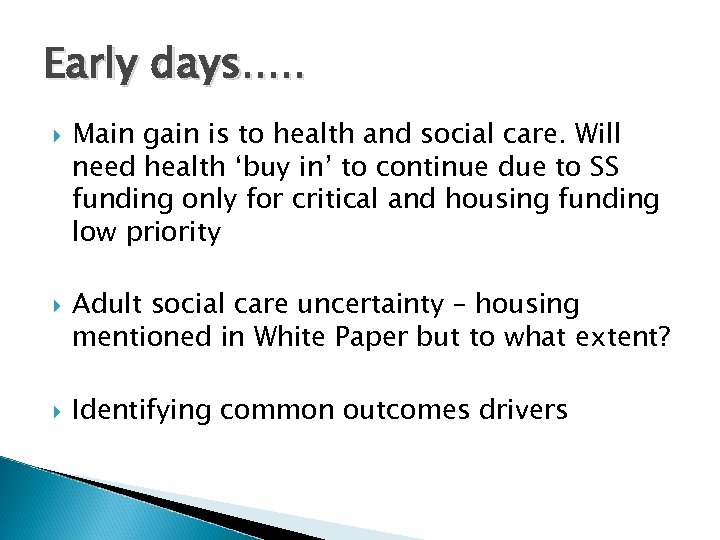Early days. . . Main gain is to health and social care. Will need