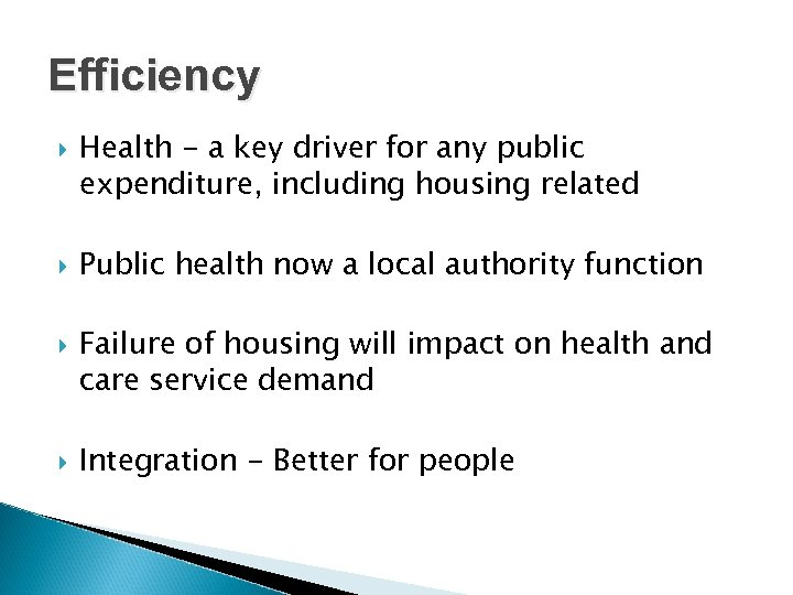 Efficiency Health - a key driver for any public expenditure, including housing related Public