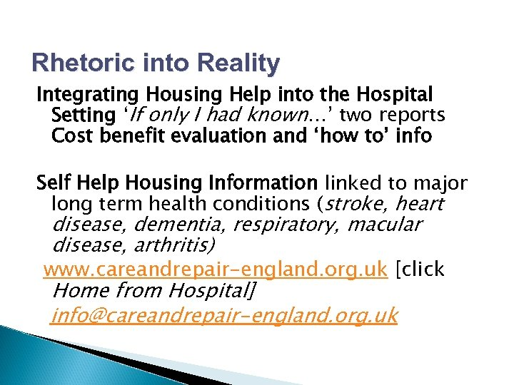 Rhetoric into Reality Integrating Housing Help into the Hospital Setting 'If only I had