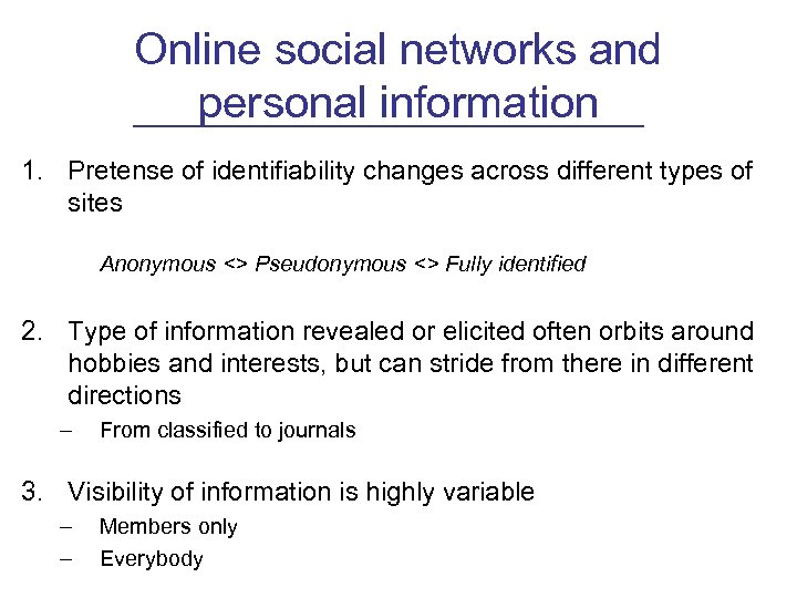 Online social networks and personal information 1. Pretense of identifiability changes across different types