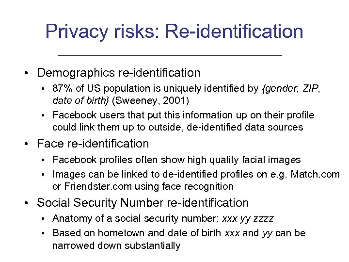 Privacy risks: Re-identification • Demographics re-identification • 87% of US population is uniquely identified