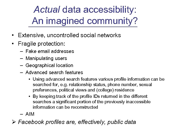 Actual data accessibility: An imagined community? • Extensive, uncontrolled social networks • Fragile protection: