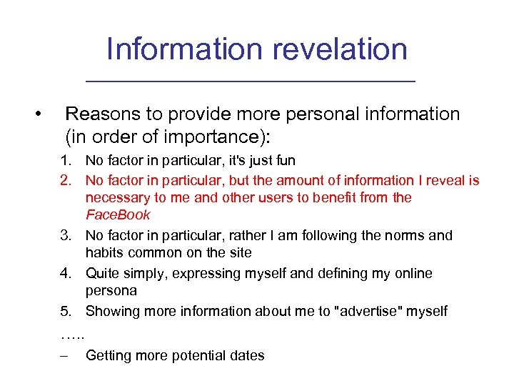 Information revelation • Reasons to provide more personal information (in order of importance): 1.