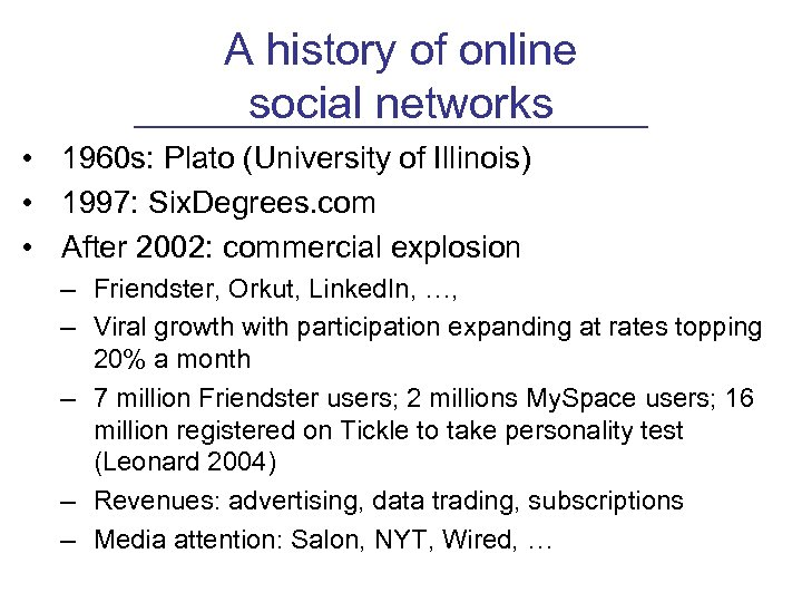 A history of online social networks • 1960 s: Plato (University of Illinois) •