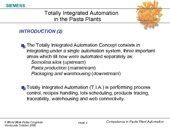 SIEMENS Totally Integrated Automation in the Pasta Plants