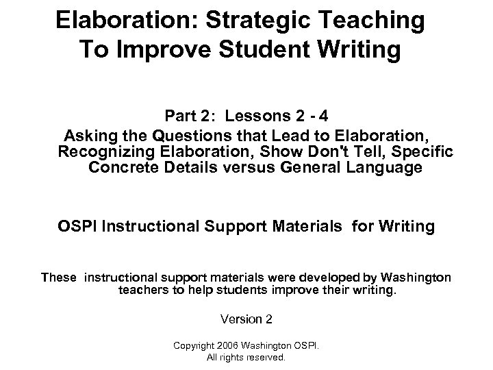 Elaboration: Strategic Teaching To Improve Student Writing Part 2: Lessons 2 - 4 Asking
