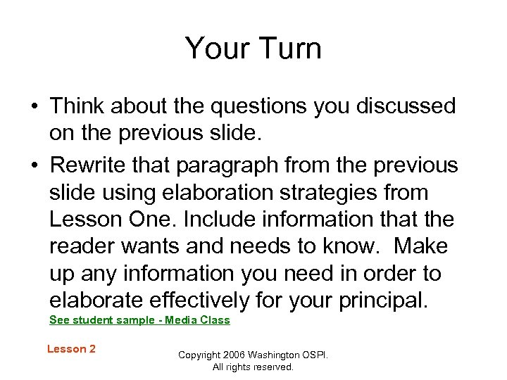Your Turn • Think about the questions you discussed on the previous slide. •