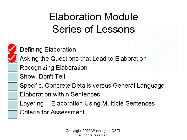 Elaboration Module Series of Lessons • • Defining Elaboration Asking the Questions that Lead