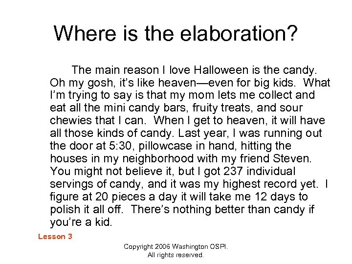 Where is the elaboration? The main reason I love Halloween is the candy. Oh