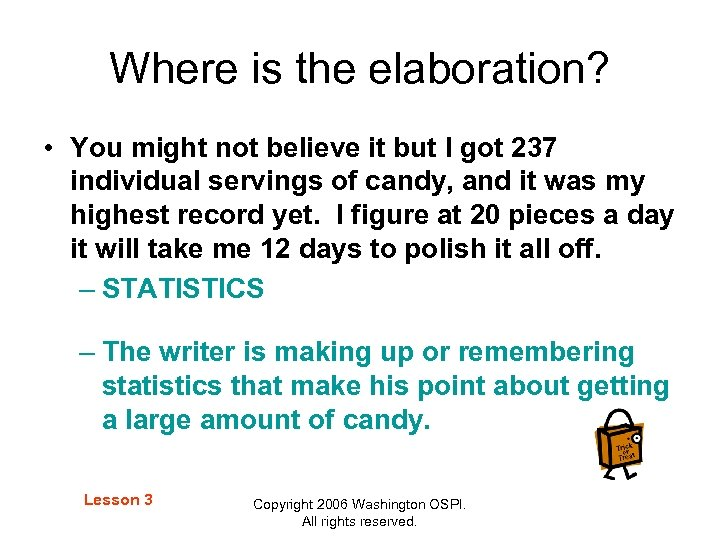 Where is the elaboration? • You might not believe it but I got 237