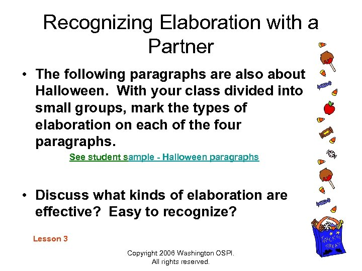 Recognizing Elaboration with a Partner • The following paragraphs are also about Halloween. With
