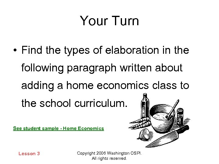 Your Turn • Find the types of elaboration in the following paragraph written about