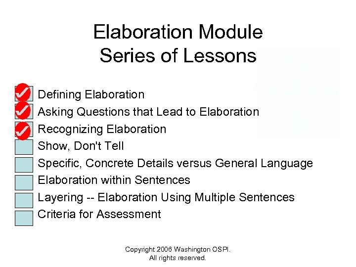Elaboration Module Series of Lessons • • Defining Elaboration Asking Questions that Lead to