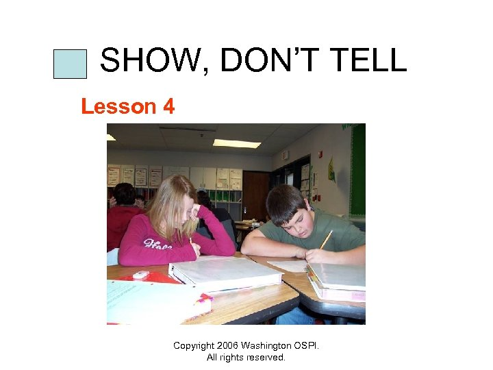 SHOW, DON'T TELL Lesson 4 Copyright 2006 Washington OSPI. All rights reserved.