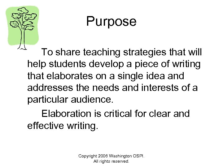 Purpose To share teaching strategies that will help students develop a piece of writing