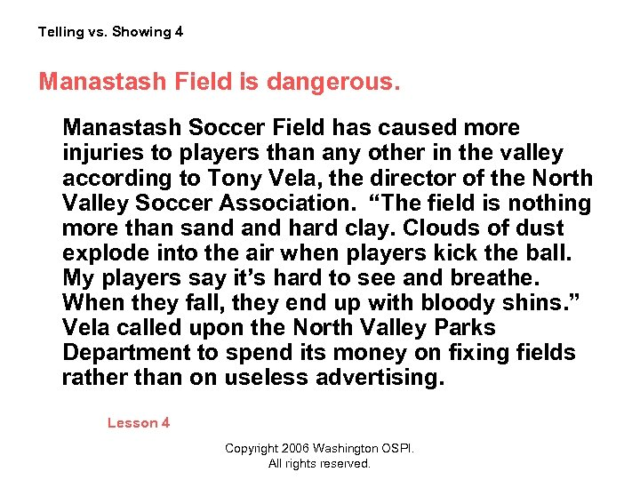 Telling vs. Showing 4 Manastash Field is dangerous. Manastash Soccer Field has caused more