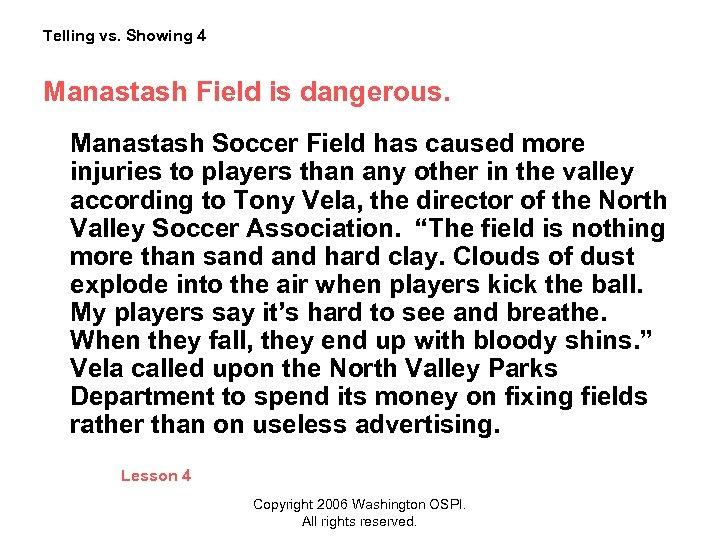 Telling vs. Showing 4 Manastash Field is dangerous. Manastash Soccer Field has caused more