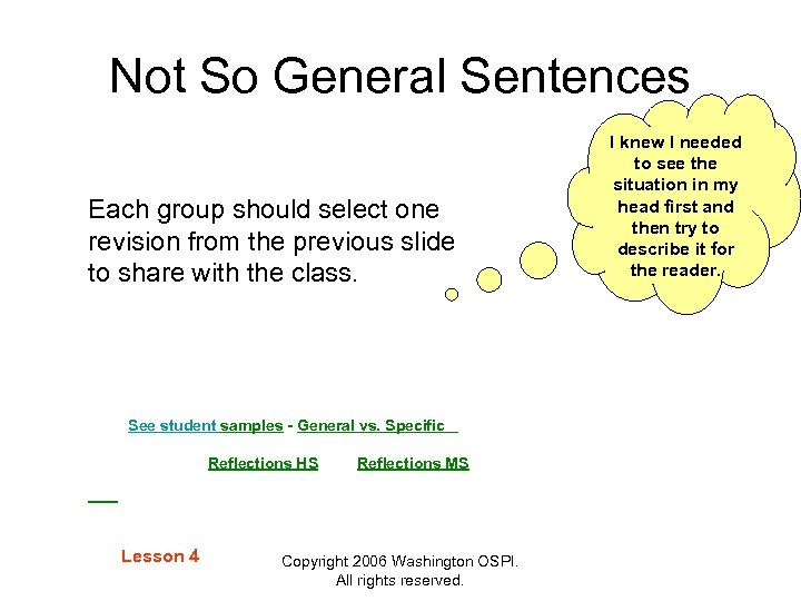 Not So General Sentences Each group should select one revision from the previous slide