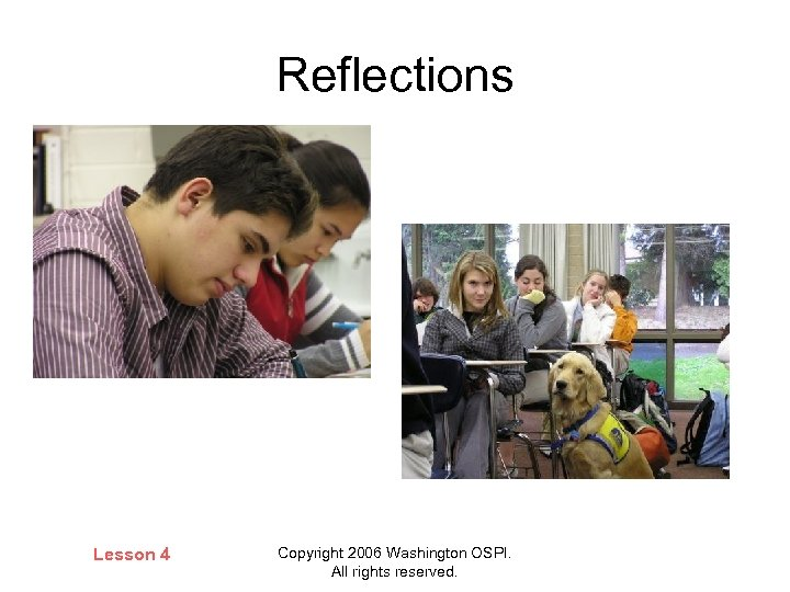 Reflections Lesson 4 Copyright 2006 Washington OSPI. All rights reserved.