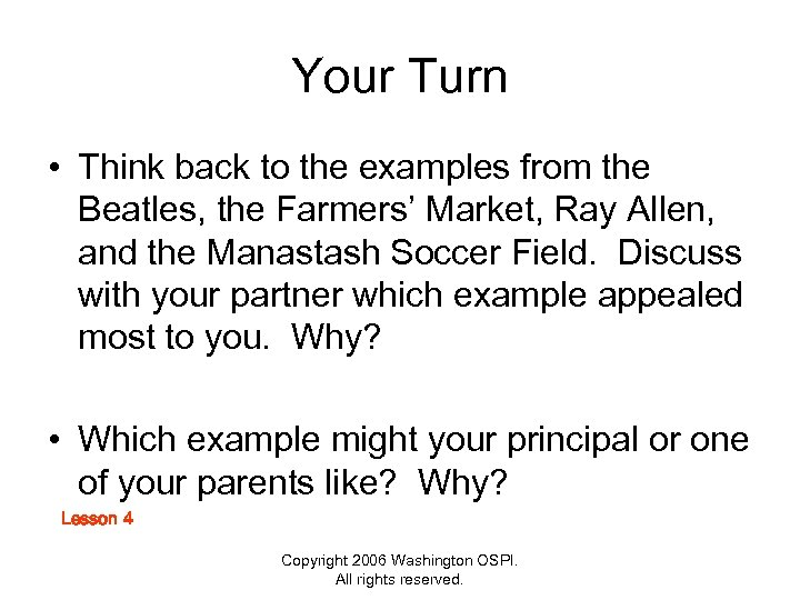 Your Turn • Think back to the examples from the Beatles, the Farmers' Market,