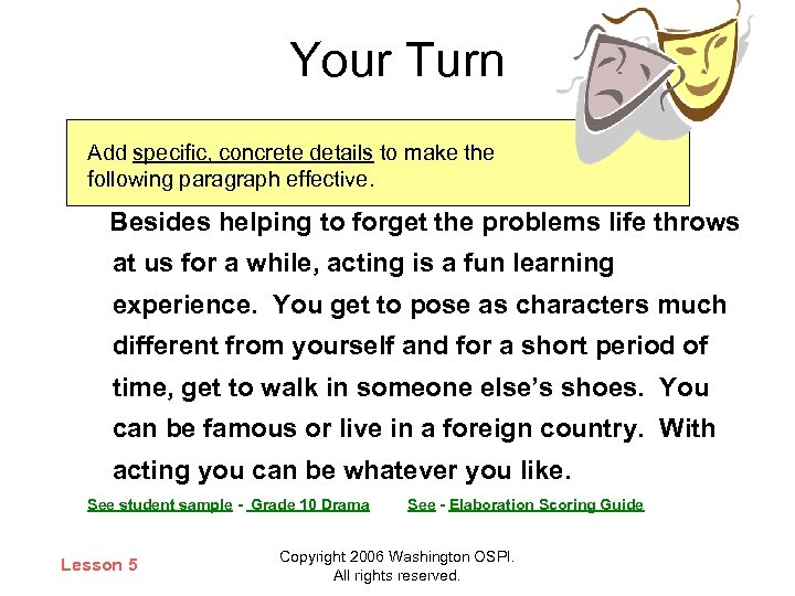 Your Turn Add specific, concrete details to make the following paragraph effective. Besides helping