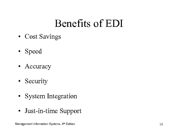 Benefits of EDI • Cost Savings • Speed • Accuracy • Security • System