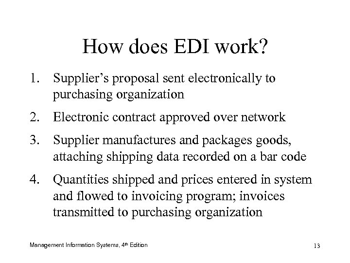 How does EDI work? 1. Supplier's proposal sent electronically to purchasing organization 2. Electronic