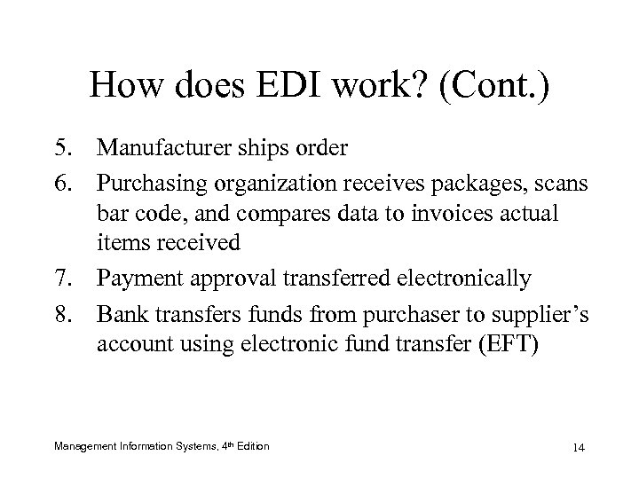 How does EDI work? (Cont. ) 5. Manufacturer ships order 6. Purchasing organization receives