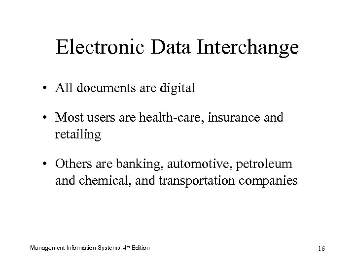 Electronic Data Interchange • All documents are digital • Most users are health-care, insurance
