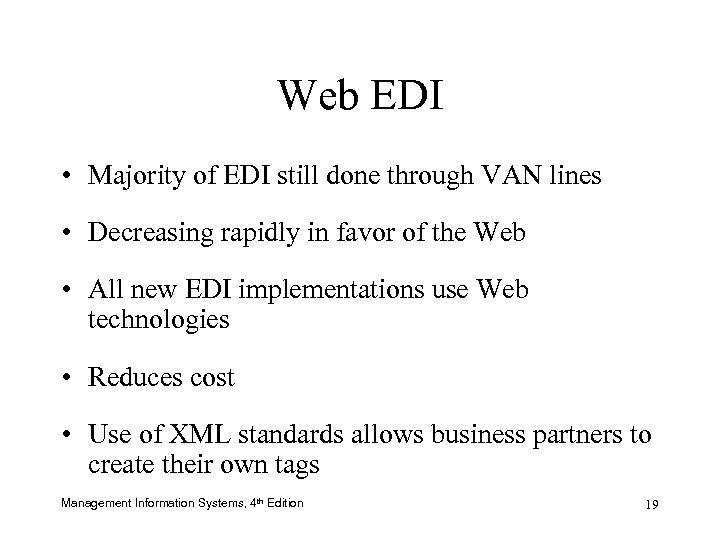 Web EDI • Majority of EDI still done through VAN lines • Decreasing rapidly
