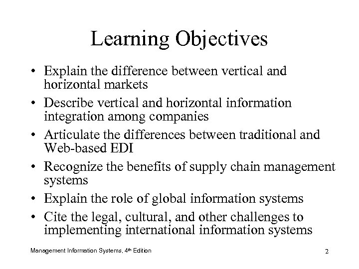 Learning Objectives • Explain the difference between vertical and horizontal markets • Describe vertical