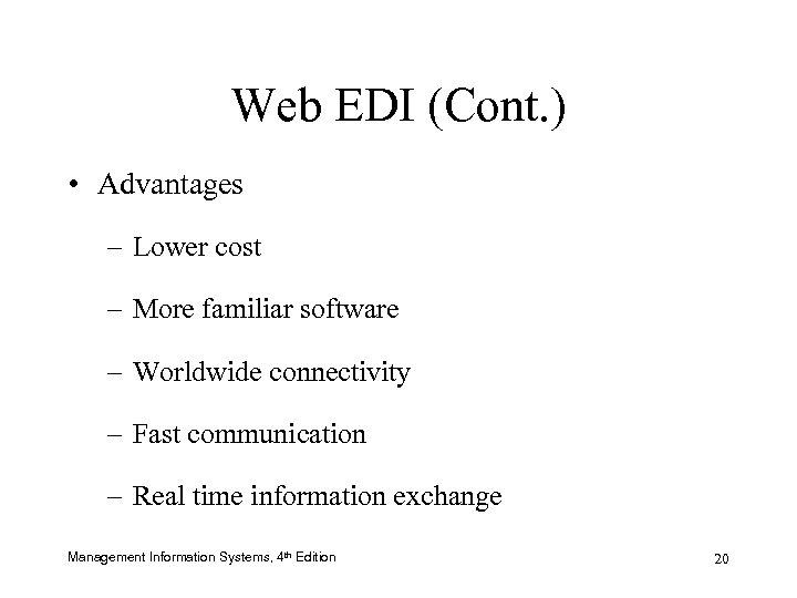 Web EDI (Cont. ) • Advantages – Lower cost – More familiar software –