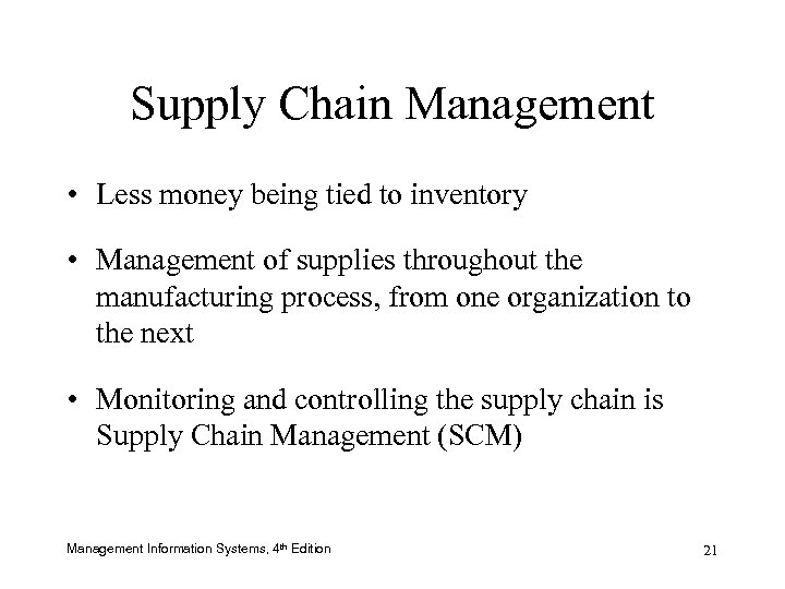 Supply Chain Management • Less money being tied to inventory • Management of supplies