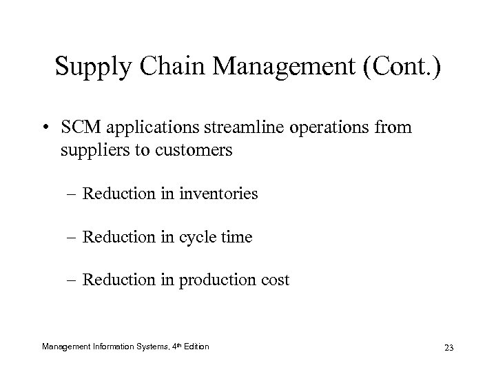 Supply Chain Management (Cont. ) • SCM applications streamline operations from suppliers to customers