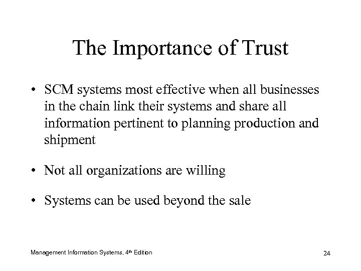 The Importance of Trust • SCM systems most effective when all businesses in the