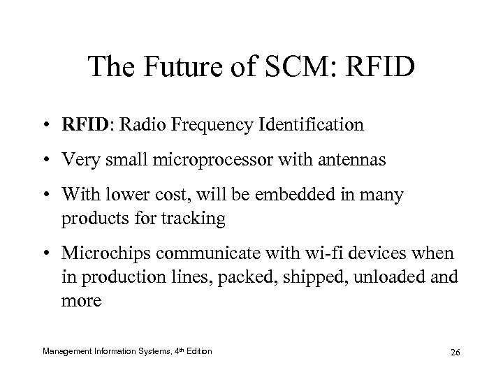 The Future of SCM: RFID • RFID: Radio Frequency Identification • Very small microprocessor