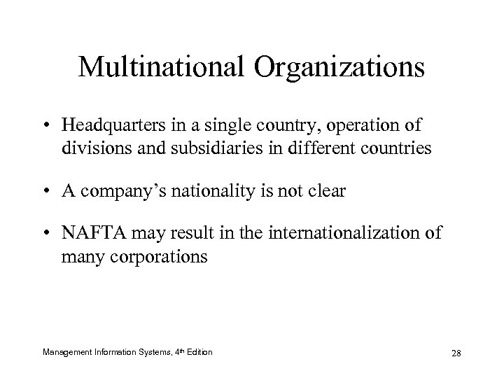 Multinational Organizations • Headquarters in a single country, operation of divisions and subsidiaries in
