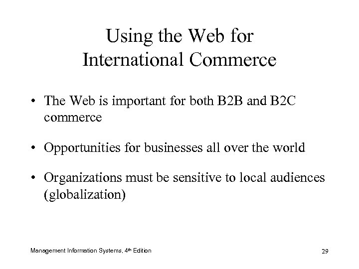 Using the Web for International Commerce • The Web is important for both B