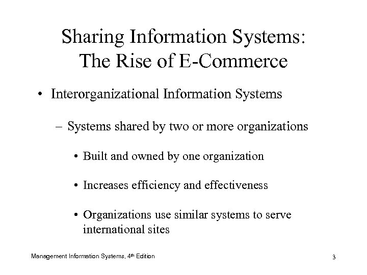 Sharing Information Systems: The Rise of E-Commerce • Interorganizational Information Systems – Systems shared