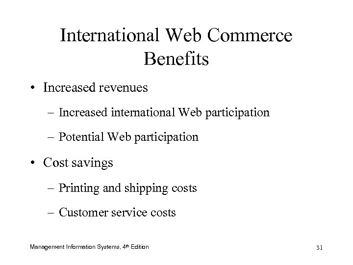 International Web Commerce Benefits • Increased revenues – Increased international Web participation – Potential
