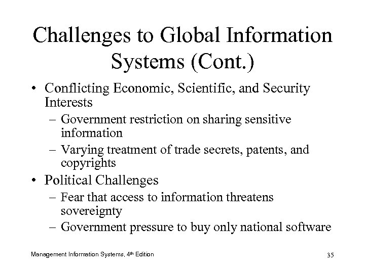 Challenges to Global Information Systems (Cont. ) • Conflicting Economic, Scientific, and Security Interests