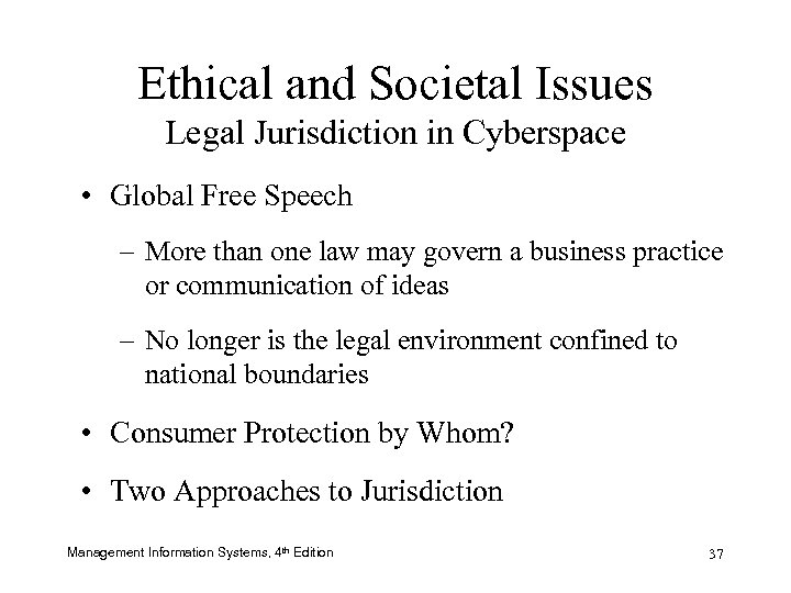 Ethical and Societal Issues Legal Jurisdiction in Cyberspace • Global Free Speech – More